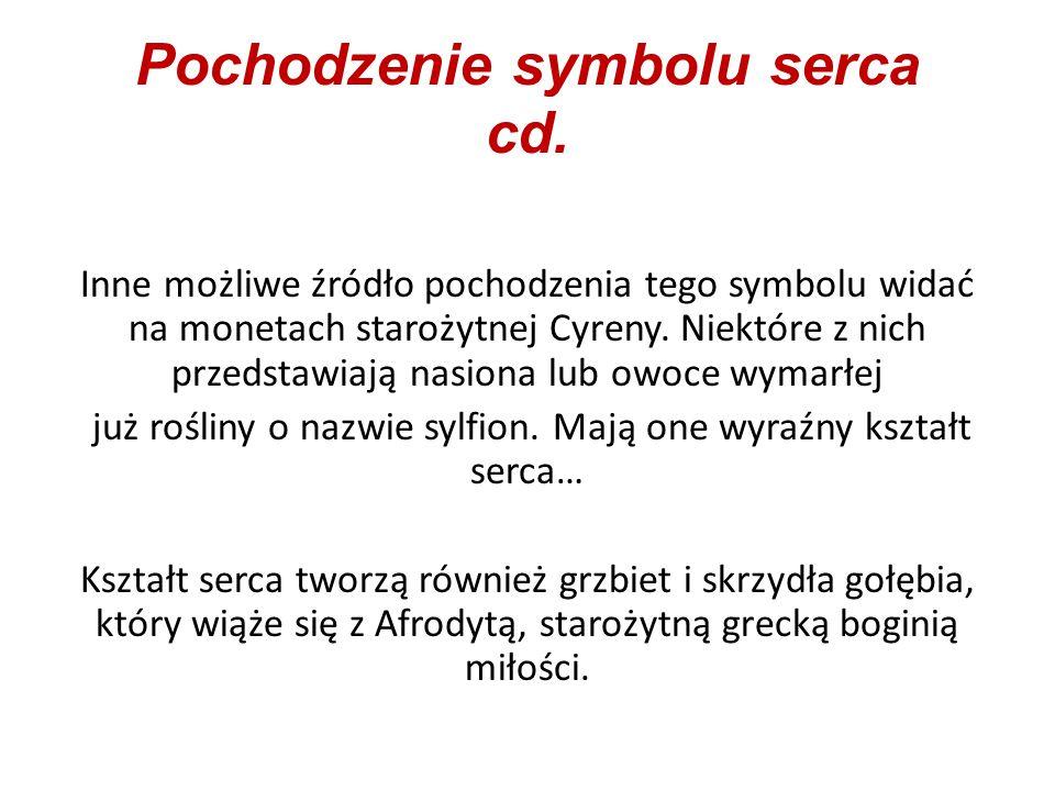 Pochodzenie symbolu serca cd. Inne możliwe źródło pochodzenia tego symbolu widać na monetach starożytnej Cyreny. Niektóre z nich przedstawiają nasiona