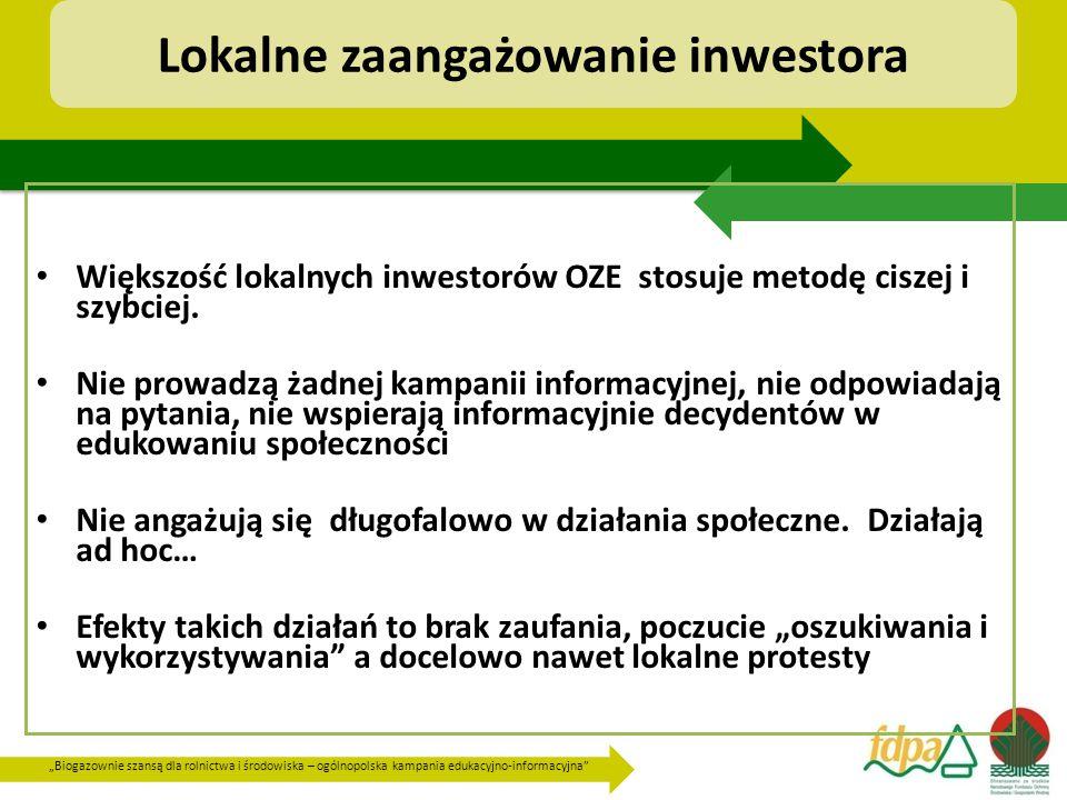 """""""Biogazownie szansą dla rolnictwa i środowiska – ogólnopolska kampania edukacyjno-informacyjna Lokalne zaangażowanie inwestora Większość lokalnych inwestorów OZE stosuje metodę ciszej i szybciej."""