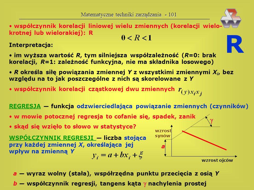 Matematyczne techniki zarządzania - 100 Znak informuje o kierunku zależności r>0 Korelacja dodatnia r<0 Korelacja ujemna  Moduł informuje o sile zale