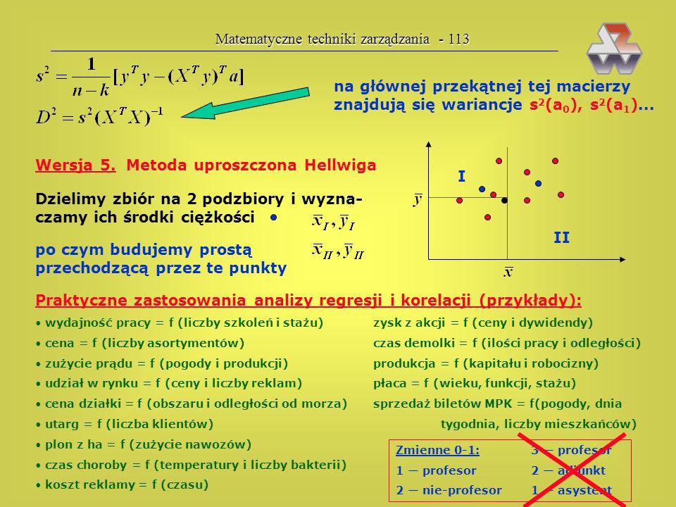 """Matematyczne techniki zarządzania - 112 Na analogicznej regule można zbudować układ równań normalnych dla równania Wersja 2. Metoda """"sigma prim"""" uzysk"""