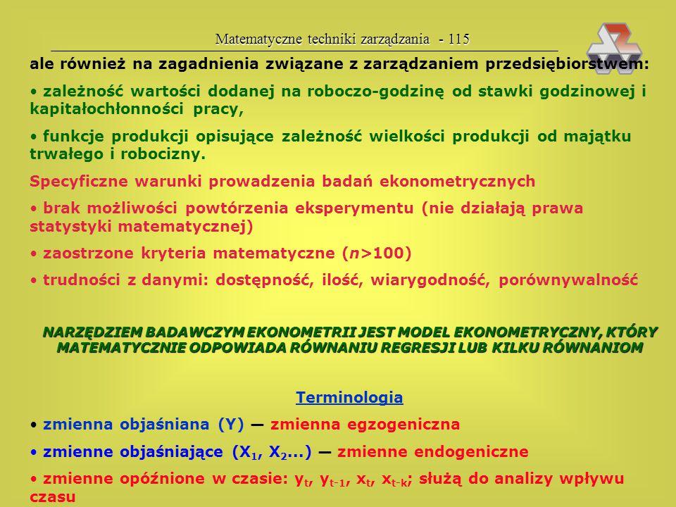 Matematyczne techniki zarządzania - 114 E K O N O M E T R I A  TROCHĘ GREKI I ŁACINY Probabilistyka — probabilis (prawdopodobny, d. godny pochwały) S