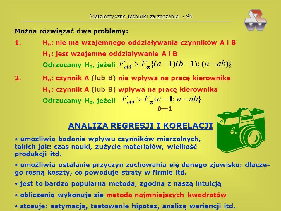 Matematyczne techniki zarządzania - 95 Przykład 30. W pewnym przedsiębiorstwie postanowiono przeprowadzić badania co wpływa na sukces kierowników skle