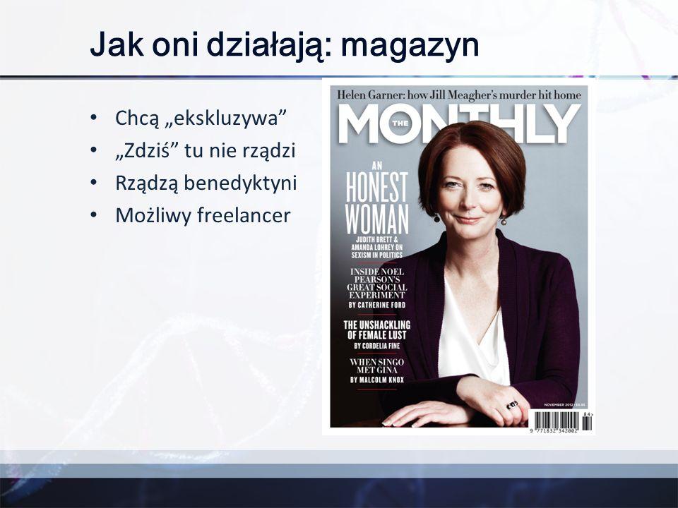 """Jak oni działają: magazyn Chcą """"ekskluzywa"""" """"Zdziś"""" tu nie rządzi Rządzą benedyktyni Możliwy freelancer"""
