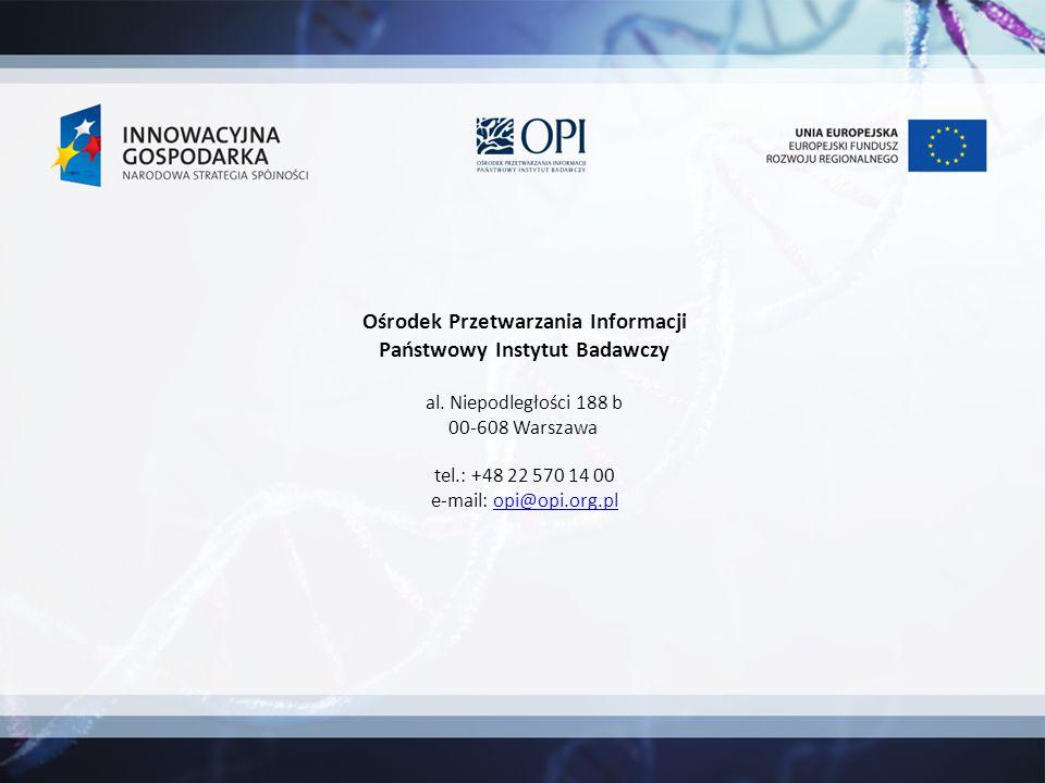 Ośrodek Przetwarzania Informacji Państwowy Instytut Badawczy al. Niepodległości 188 b 00-608 Warszawa tel.: +48 22 570 14 00 e-mail: opi@opi.org.plopi