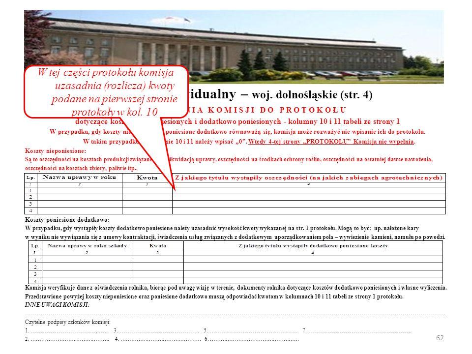 W Y J A Ś N I E N I A K O M I S J I D O P R O T O K O Ł U dotyczące kosztów nieponiesionych i dodatkowo poniesionych - kolumny 10 i 11 tabeli ze strony 1 W przypadku, gdy koszty nieponiesione i poniesione dodatkowo równoważą się, komisja może rozważyć nie wpisanie ich do protokołu.