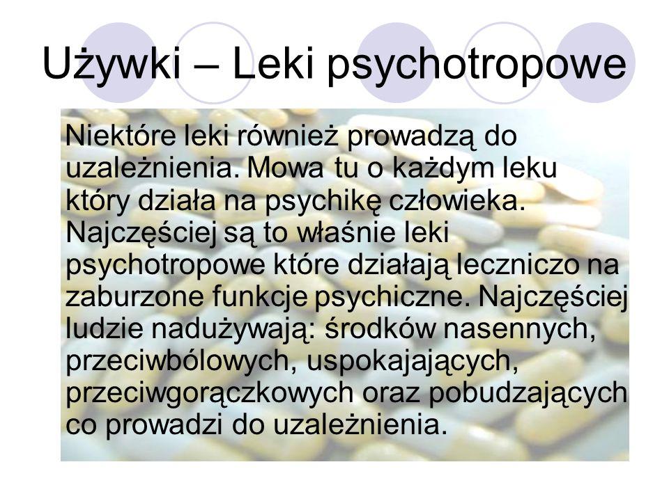 Używki – Leki psychotropowe Niektóre leki również prowadzą do uzależnienia.