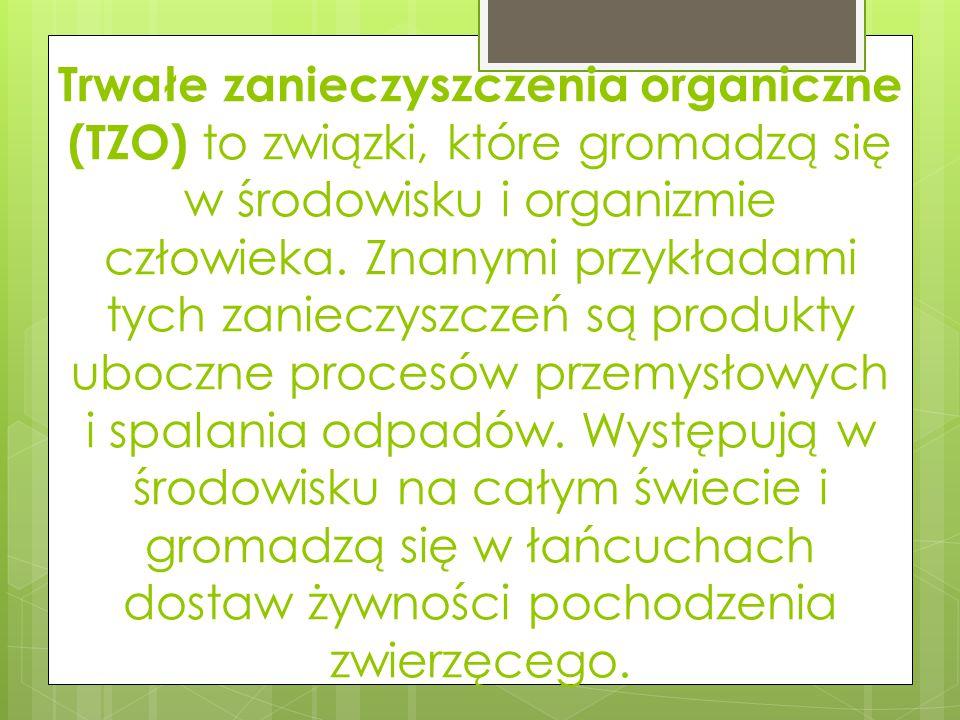 Trwałe zanieczyszczenia organiczne (TZO) to związki, które gromadzą się w środowisku i organizmie człowieka. Znanymi przykładami tych zanieczyszczeń s