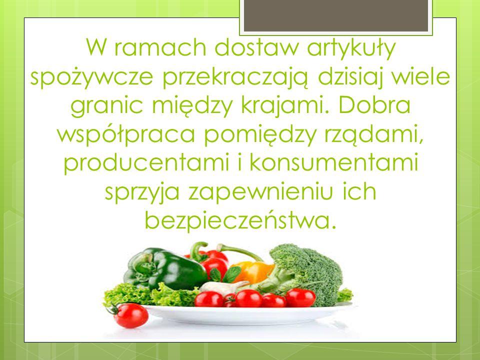 W ramach dostaw artykuły spożywcze przekraczają dzisiaj wiele granic między krajami. Dobra współpraca pomiędzy rządami, producentami i konsumentami sp
