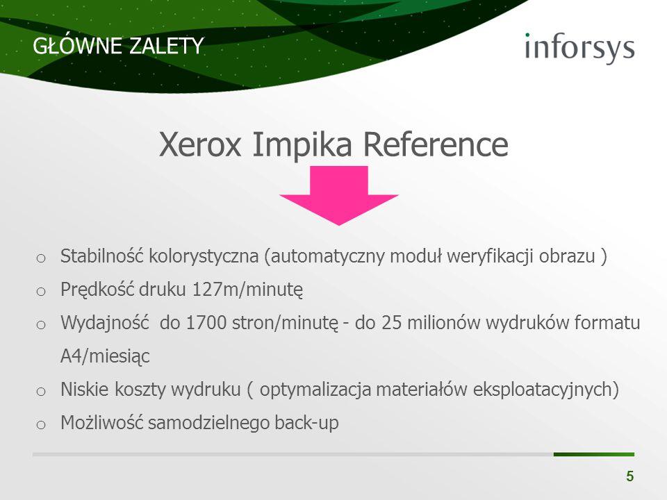 GŁÓWNE ZALETY 5 o Stabilność kolorystyczna (automatyczny moduł weryfikacji obrazu ) o Prędkość druku 127m/minutę o Wydajność do 1700 stron/minutę - do