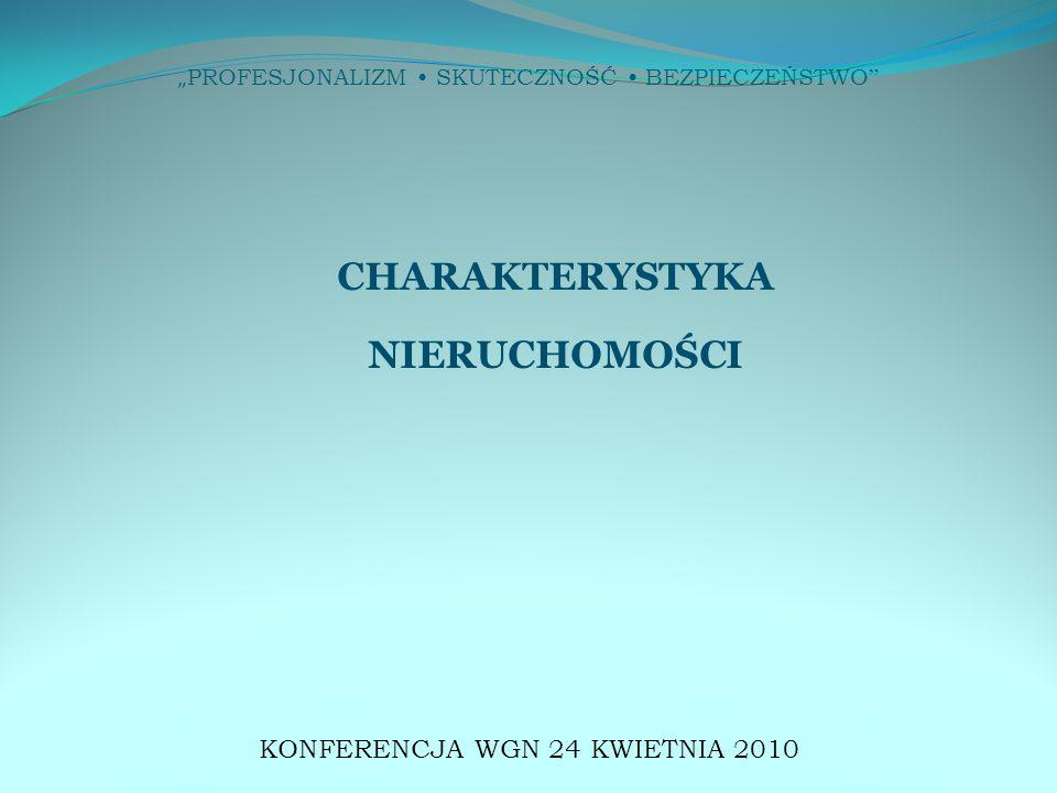 """"""" PROFESJONALIZM SKUTECZNOŚĆ BEZPIECZEŃSTWO CHARAKTERYSTYKA NIERUCHOMOŚCI KONFERENCJA WGN 24 KWIETNIA 2010"""