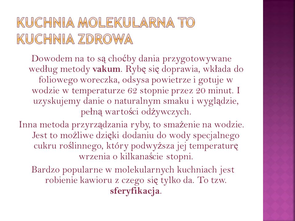 Dla cz ł onków Klubu Polskiej Rady Biznesu dania kuchni molekularnej tworzy Wojciech Modest Amaro.