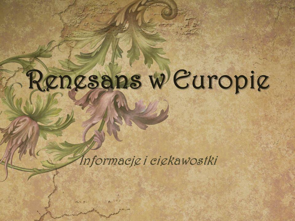 Renesans w Europie Informacje i ciekawostki
