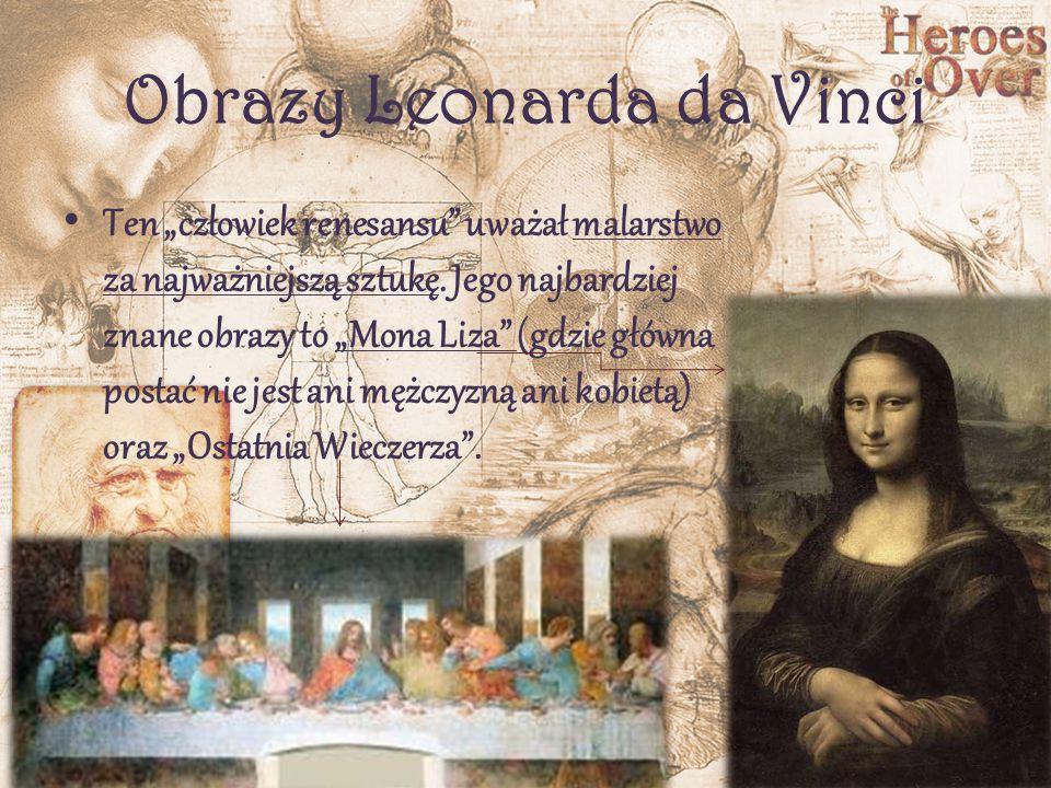 Leonardo da Vinci Leonardo da Vinci z pewnością jest jednym z najbardziej rozpoznawalnych ludzi renesansu.
