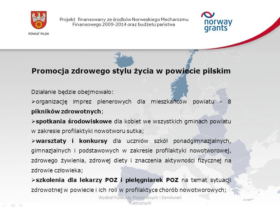 Projekt finansowany ze środków Norweskiego Mechanizmu Finansowego 2009-2014 oraz budżetu państwa Promocja zdrowego stylu życia w powiecie pilskim Dzia
