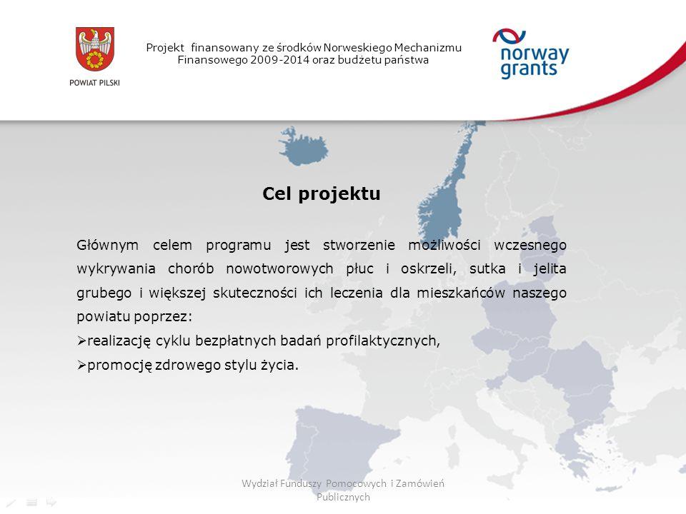 Projekt finansowany ze środków Norweskiego Mechanizmu Finansowego 2009-2014 oraz budżetu państwa Cel projektu Głównym celem programu jest stworzenie możliwości wczesnego wykrywania chorób nowotworowych płuc i oskrzeli, sutka i jelita grubego i większej skuteczności ich leczenia dla mieszkańców naszego powiatu poprzez:  realizację cyklu bezpłatnych badań profilaktycznych,  promocję zdrowego stylu życia.