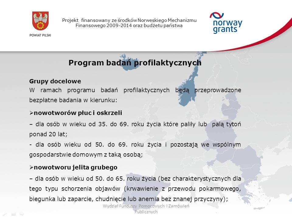 Projekt finansowany ze środków Norweskiego Mechanizmu Finansowego 2009-2014 oraz budżetu państwa Program badań profilaktycznych Grupy docelowe W ramac