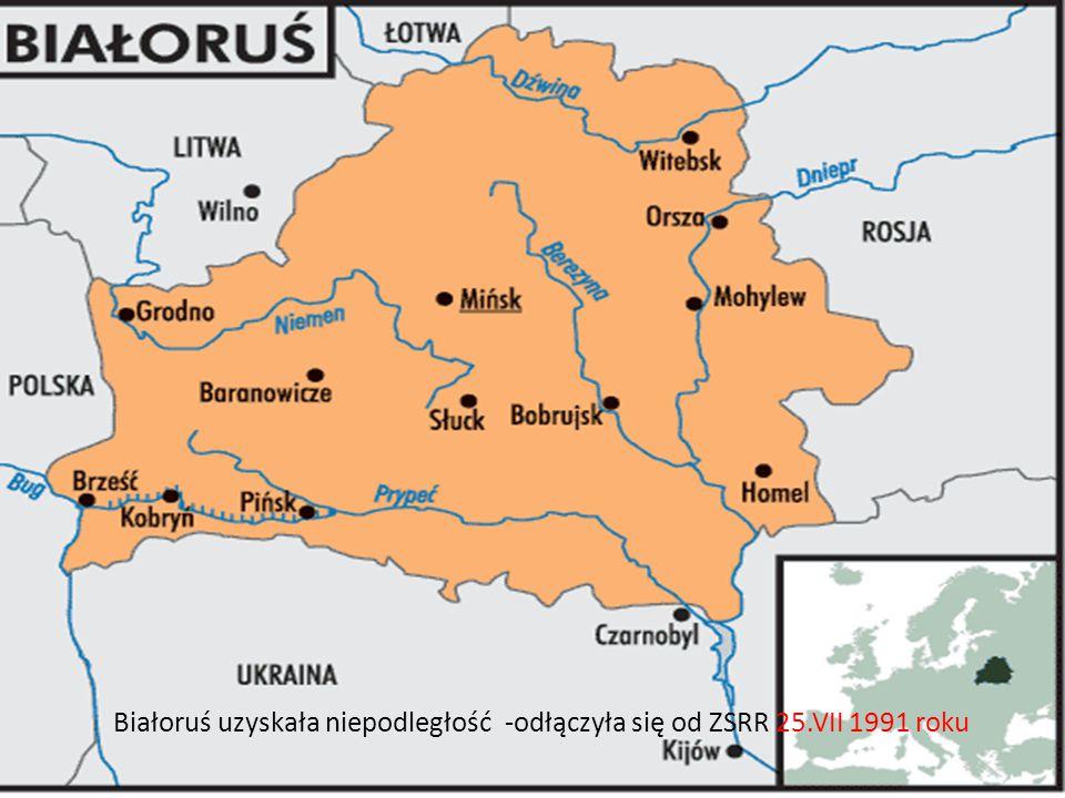 Białoruś uzyskała niepodległość -odłączyła się od ZSRR 25.VII 1991 roku