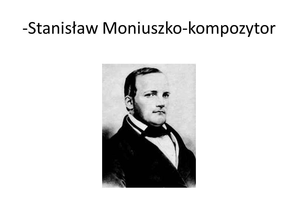 -Stanisław Moniuszko-kompozytor