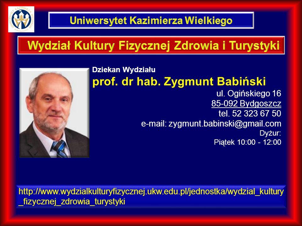 http://www.wydzialkulturyfizycznej.ukw.edu.pl/jednostka/wydzial_kultury _fizycznej_zdrowia_turystyki Dziekan Wydziału prof.