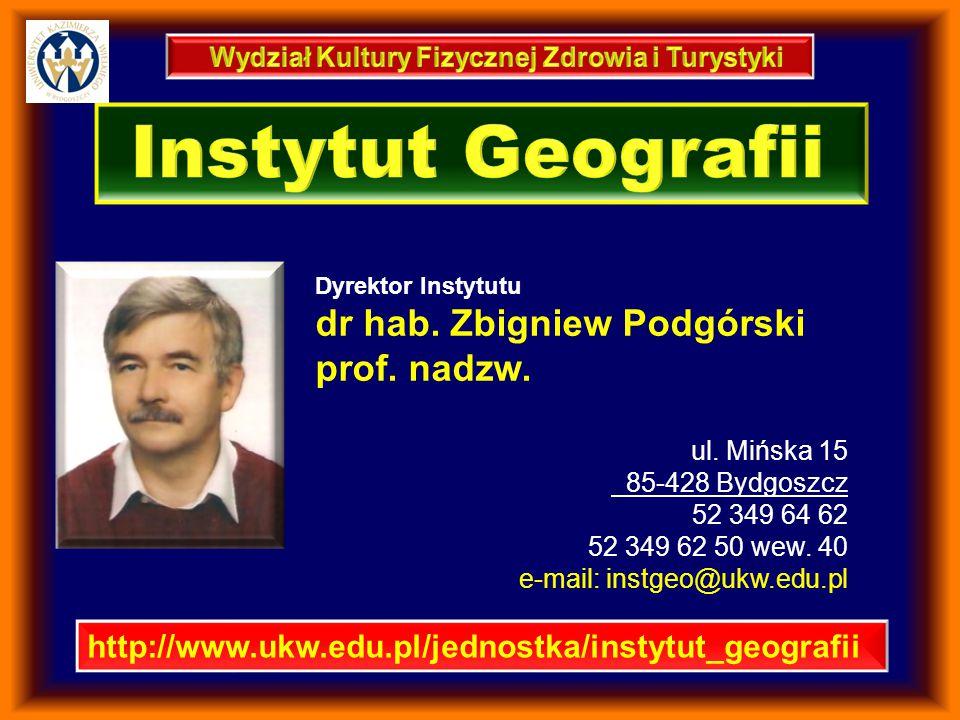 http://www.ukw.edu.pl/jednostka/instytut_geografii Dyrektor Instytutu dr hab.