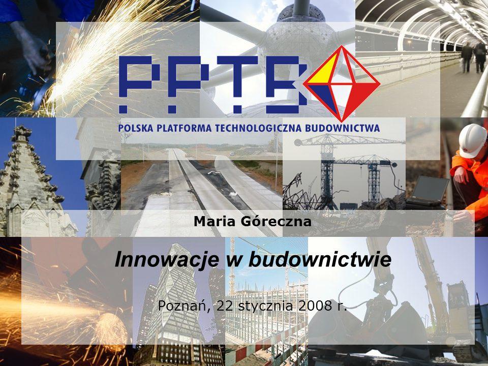 Maria Góreczna Innowacje w budownictwie Poznań, 22 stycznia 2008 r.