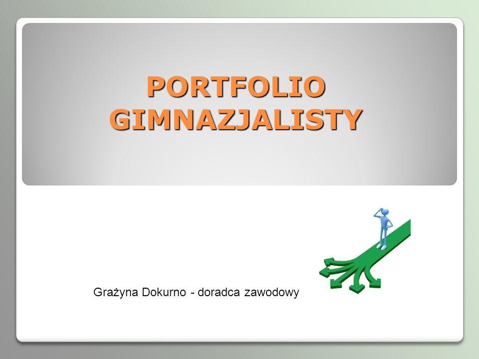 PORTFOLIO GIMNAZJALISTY Grażyna Dokurno - doradca zawodowy