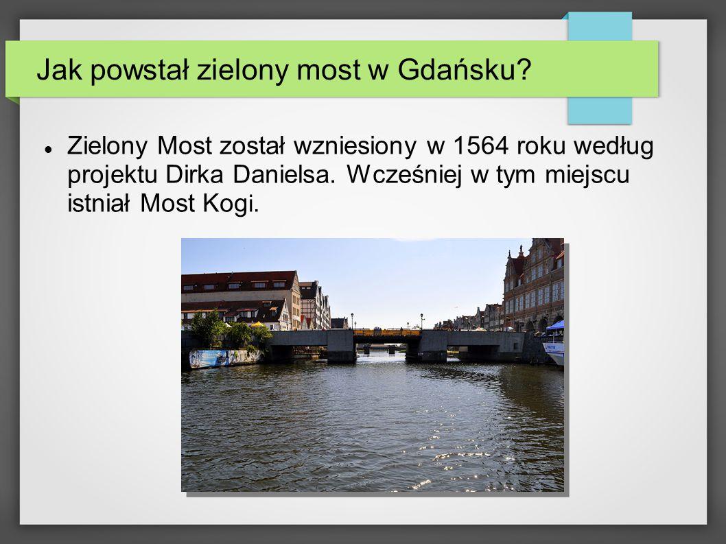 Jak powstał zielony most w Gdańsku.