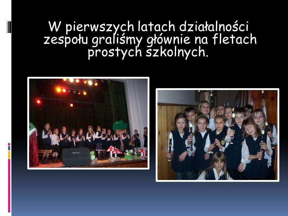 W pierwszych latach działalności zespołu graliśmy głównie na fletach prostych szkolnych.