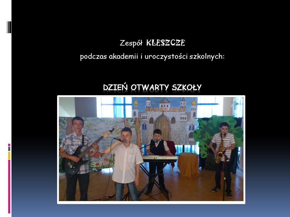 Zespół KLESZCZE podczas akademii i uroczystości szkolnych:
