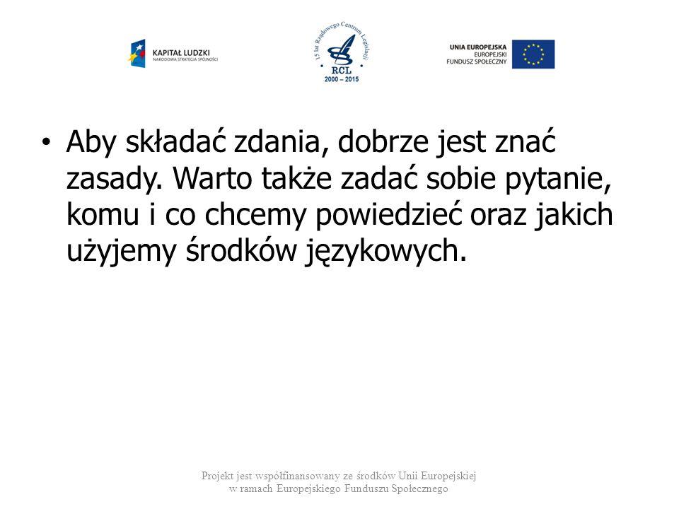 ZADANIE Proszę ułożyć zdanie ze słów: płynąć, trzy, Gdańsk, marynarz, wesoły.