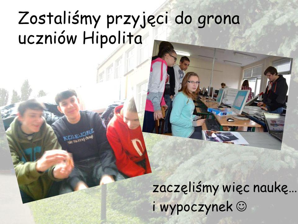 Zostaliśmy przyjęci do grona uczniów Hipolita zaczęliśmy więc naukę… i wypoczynek