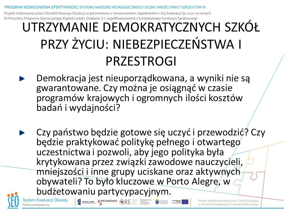 UTRZYMANIE DEMOKRATYCZNYCH SZKÓŁ PRZY ŻYCIU: NIEBEZPIECZEŃSTWA I PRZESTROGI Demokracja jest nieuporządkowana, a wyniki nie są gwarantowane.