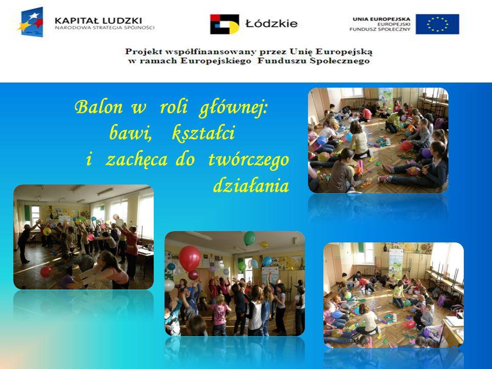 Balon w roli głównej: bawi, kształci i zachęca do twórczego działania