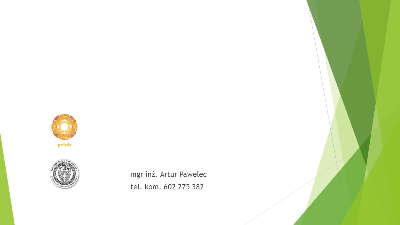 mgr inż. Artur Pawelec tel. kom. 602 275 382