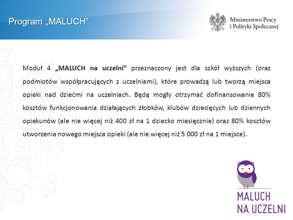 """Program """"MALUCH Moduł 4 """"MALUCH na uczelni przeznaczony jest dla szkół wyższych (oraz podmiotów współpracujących z uczelniami), które prowadzą lub tworzą miejsca opieki nad dziećmi na uczelniach."""