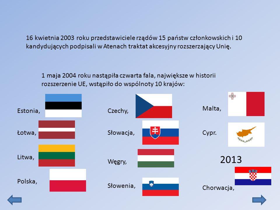 1 maja 2004 roku nastąpiła czwarta fala, największe w historii rozszerzenie UE, wstąpiło do wspólnoty 10 krajów: 16 kwietnia 2003 roku przedstawiciele