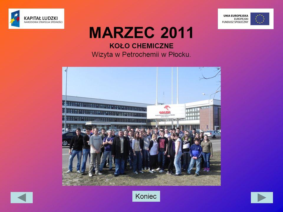 Koniec MARZEC 2011 KOŁO CHEMICZNE Wizyta w Petrochemii w Płocku.