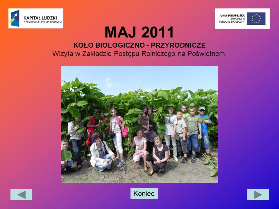 Koniec MAJ 2011 KOŁO BIOLOGICZNO - PRZYRODNICZE Wizyta w Zakładzie Postępu Rolniczego na Poświetnem.