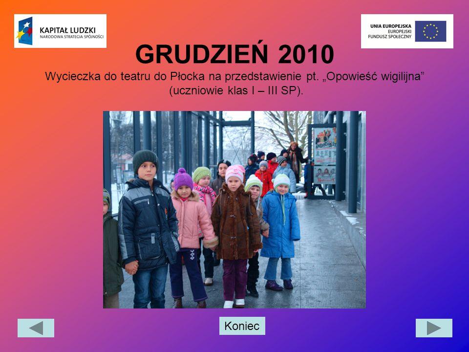 """Koniec GRUDZIEŃ 2010 Wycieczka do teatru do Płocka na przedstawienie pt. """"Opowieść wigilijna"""" (uczniowie klas I – III SP)."""