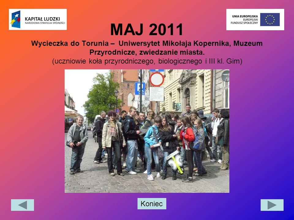 Koniec MAJ 2011 Wycieczka do Torunia – Uniwersytet Mikołaja Kopernika, Muzeum Przyrodnicze, zwiedzanie miasta. (uczniowie koła przyrodniczego, biologi