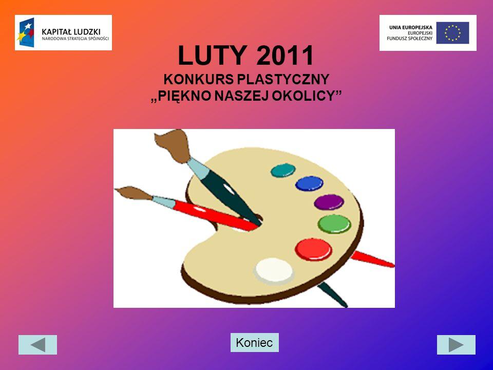 """Koniec LUTY 2011 KONKURS PLASTYCZNY """"PIĘKNO NASZEJ OKOLICY"""""""