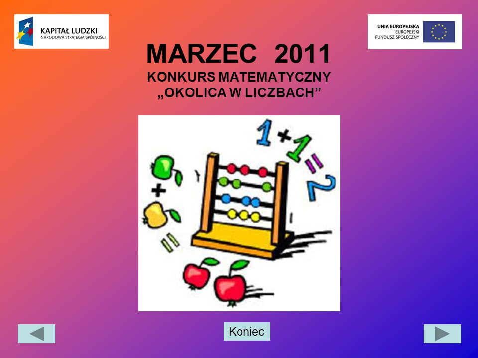 """Koniec MARZEC 2011 KONKURS MATEMATYCZNY """"OKOLICA W LICZBACH"""""""