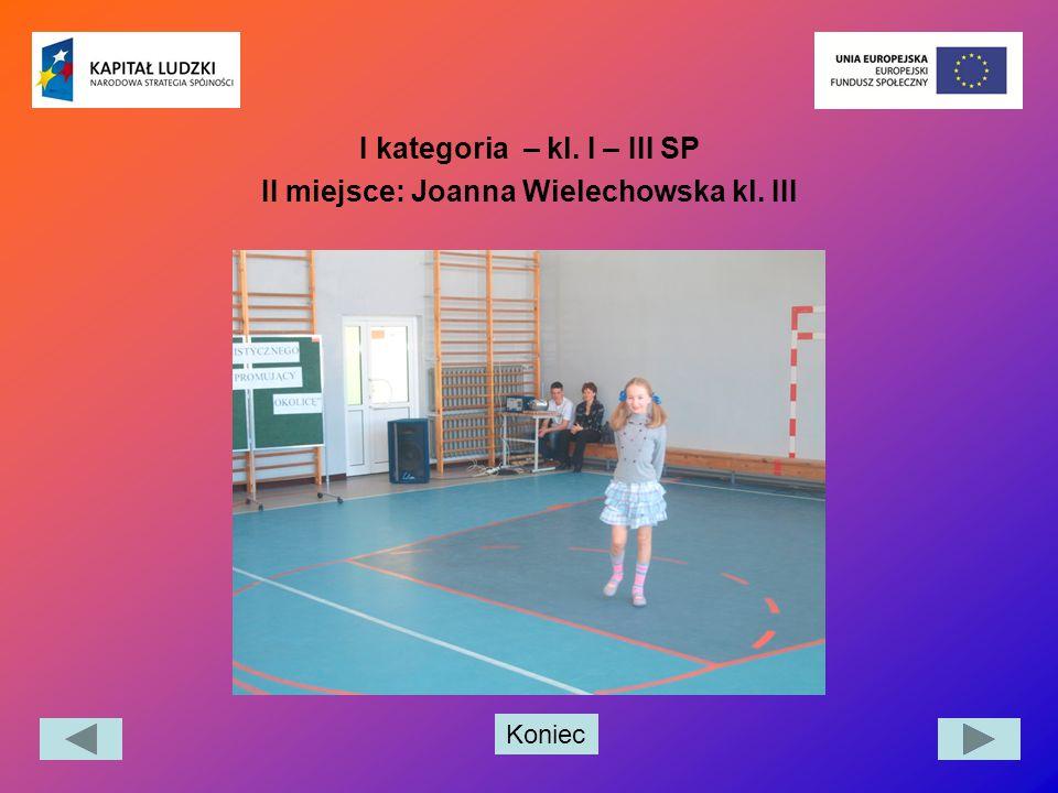 Koniec I kategoria – kl. I – III SP II miejsce: Joanna Wielechowska kl. III