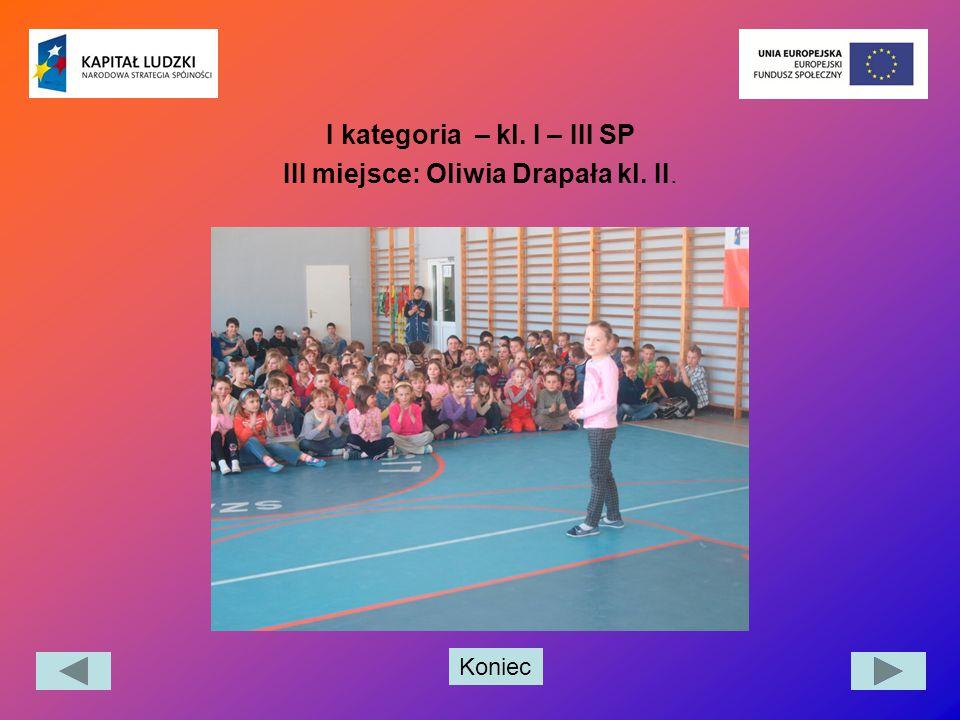 Koniec I kategoria – kl. I – III SP III miejsce: Oliwia Drapała kl. II.