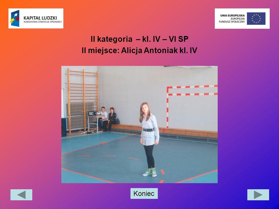 Koniec II kategoria – kl. IV – VI SP II miejsce: Alicja Antoniak kl. IV