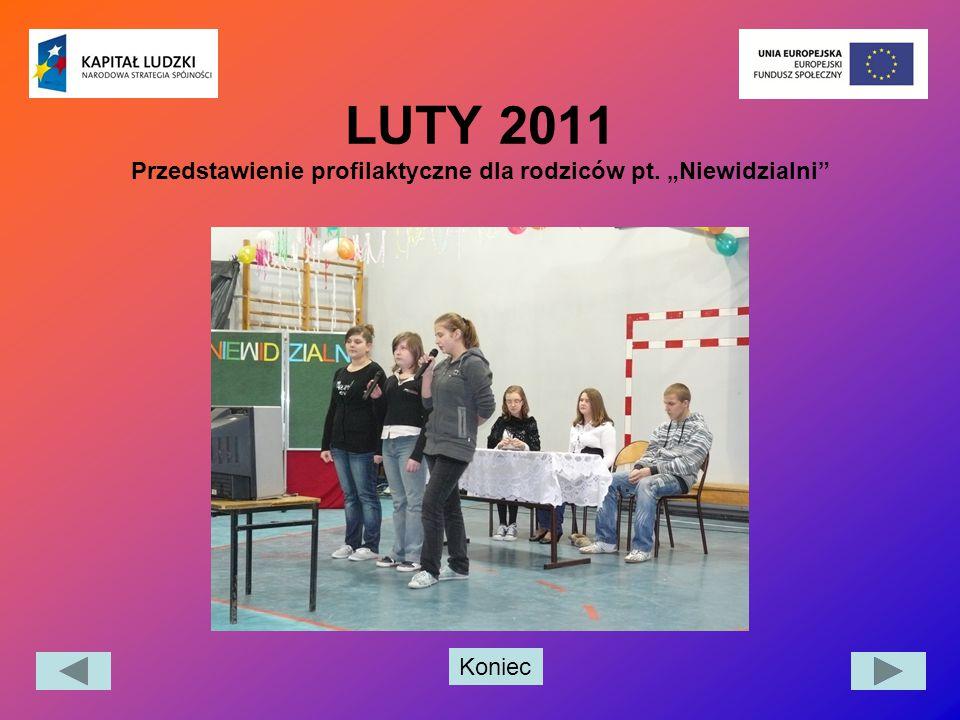 """Koniec LUTY 2011 Przedstawienie profilaktyczne dla rodziców pt. """"Niewidzialni"""""""