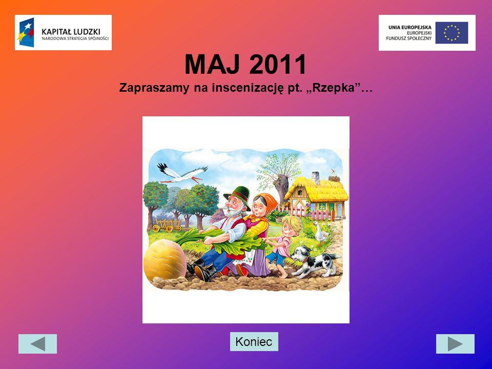"""Koniec MAJ 2011 Zapraszamy na inscenizację pt. """"Rzepka""""…"""