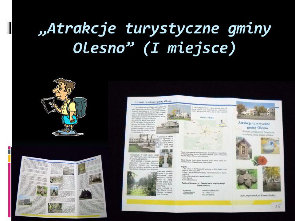 """""""Atrakcje turystyczne gminy Olesno"""" (I miejsce)"""