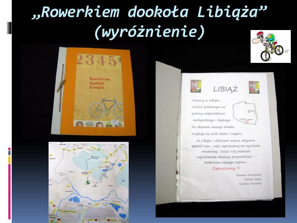 """""""Rowerkiem dookoła Libiąża"""" (wyróżnienie)"""