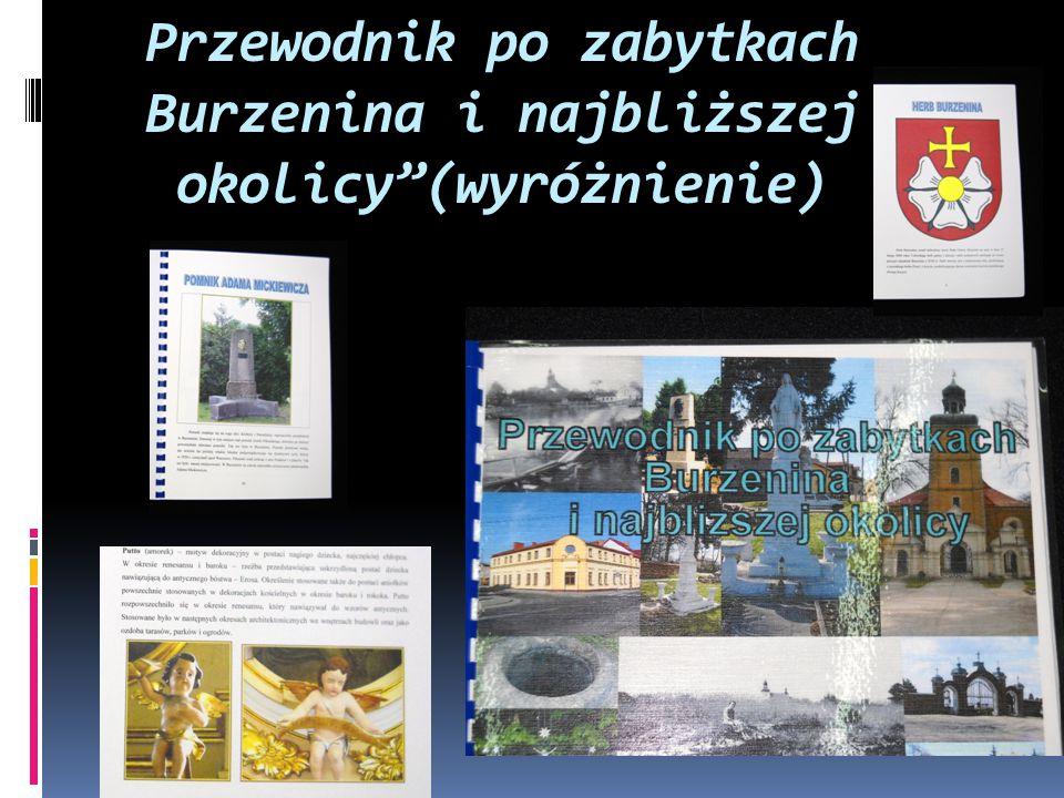 """Przewodnik po zabytkach Burzenina i najbliższej okolicy""""(wyróżnienie)"""